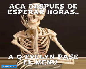 Aca despues de esperar horas.. A q Evelyn pase el menu...