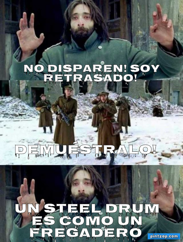No disparen! Soy retrasado!  Un steel drum es como un fregadero