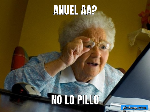 Anuel AA? no lo pillo