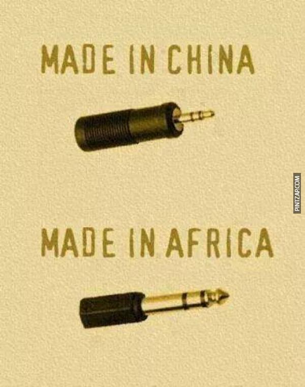 Made in China, Made in Africa.